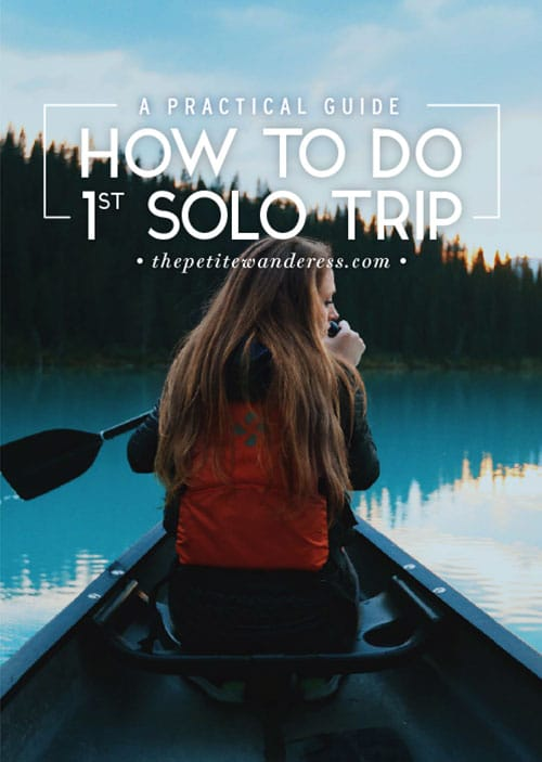 How to do & survive the first solo trip • The Petite Wanderess