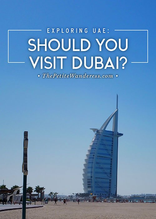 Is Dubai worth visiting? • The Petite Wanderess