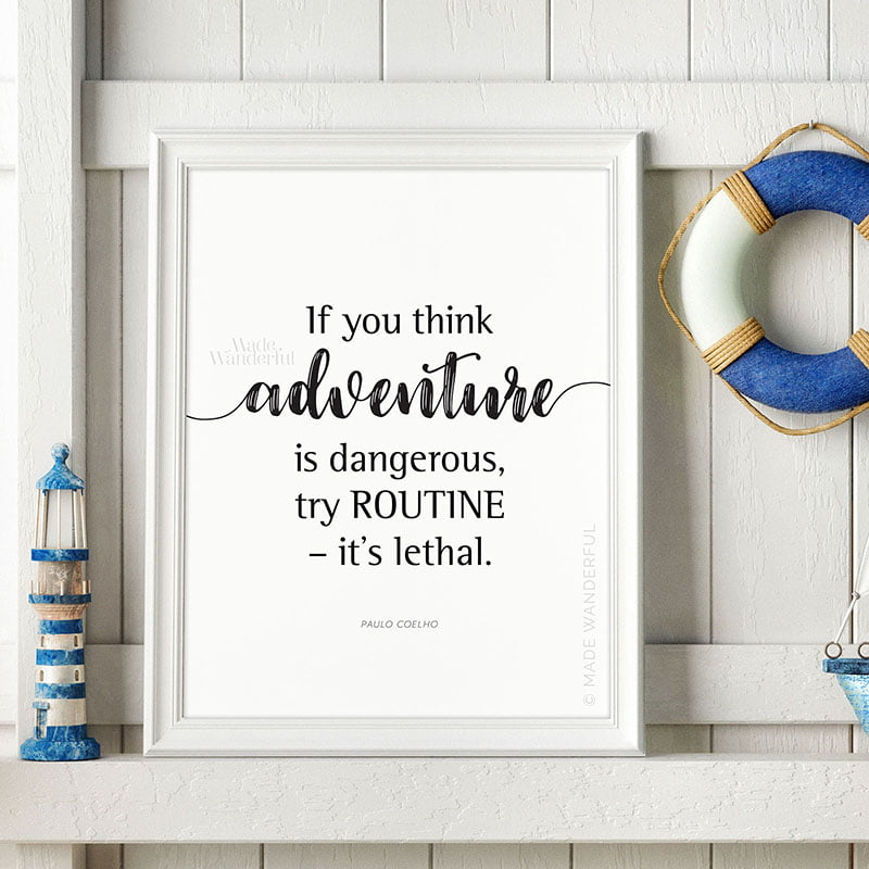 If you think adventure is dangerous | Art Print • Made Wanderful by The Petite Wanderess