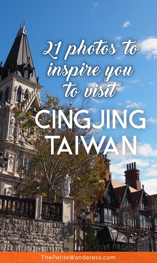 21 Photos to Inspire You to Visit Cingjing Taiwan • The Petite Wanderess