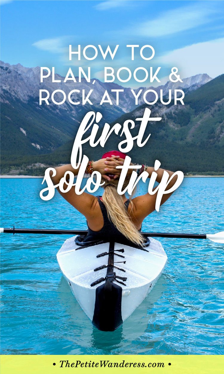Step by step guide and tips to conquer your first solo trip! • The Petite Wanderess
