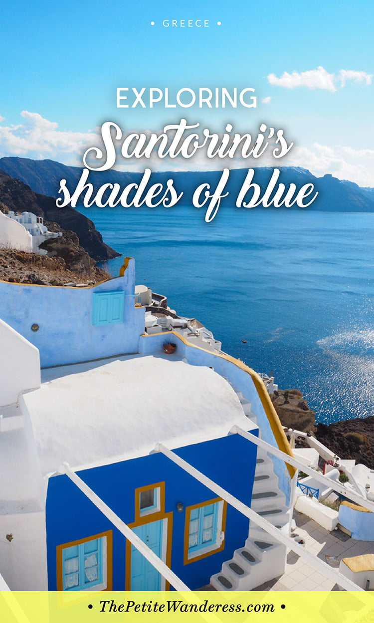 Santorini in shades of blue & white • The Petite Wanderess