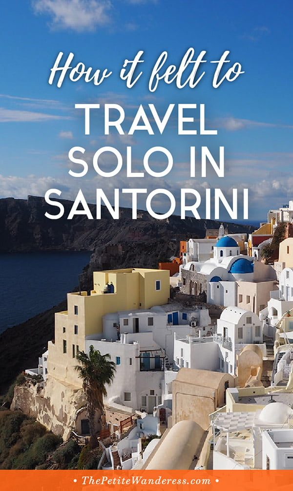 How it was like to travel solo in Santorini | The Petite Wanderess