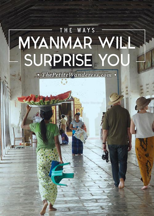 15 Ways Myanmar Will Surprise You • The Petite Wanderess