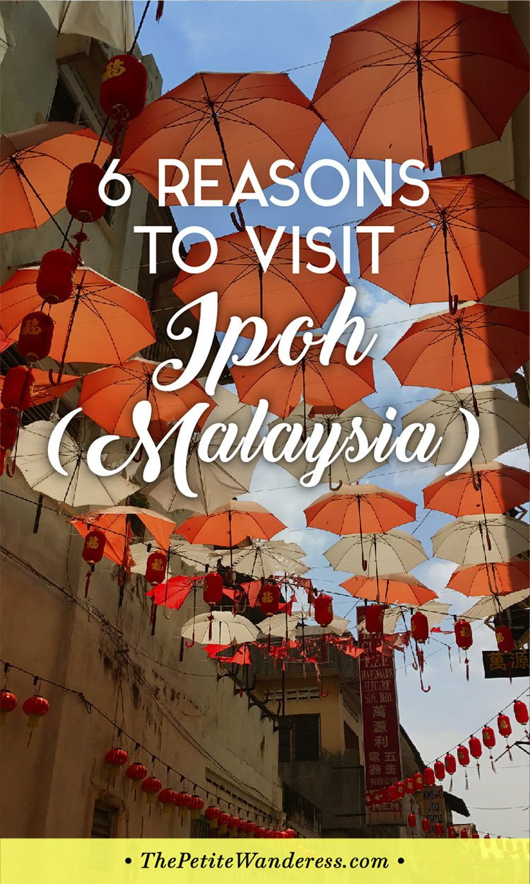Why Ipoh (Malaysia) is worth a getaway trip • The Petite Wanderess