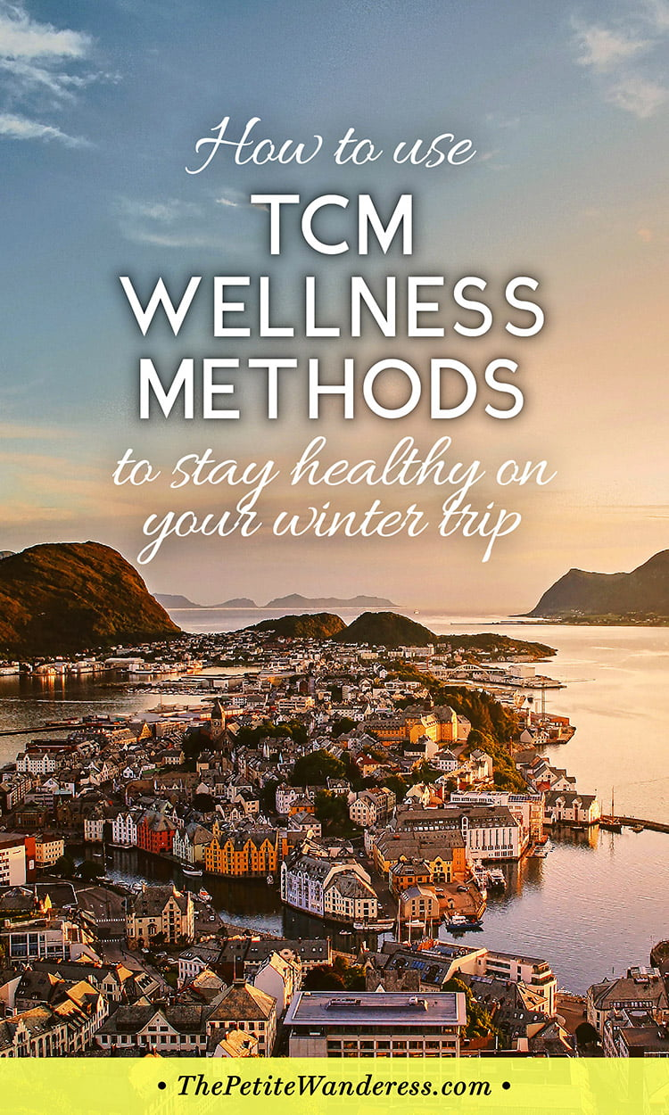 How to use TCM wellness methods to stay healthy on your winter trip • The Petite Wanderess