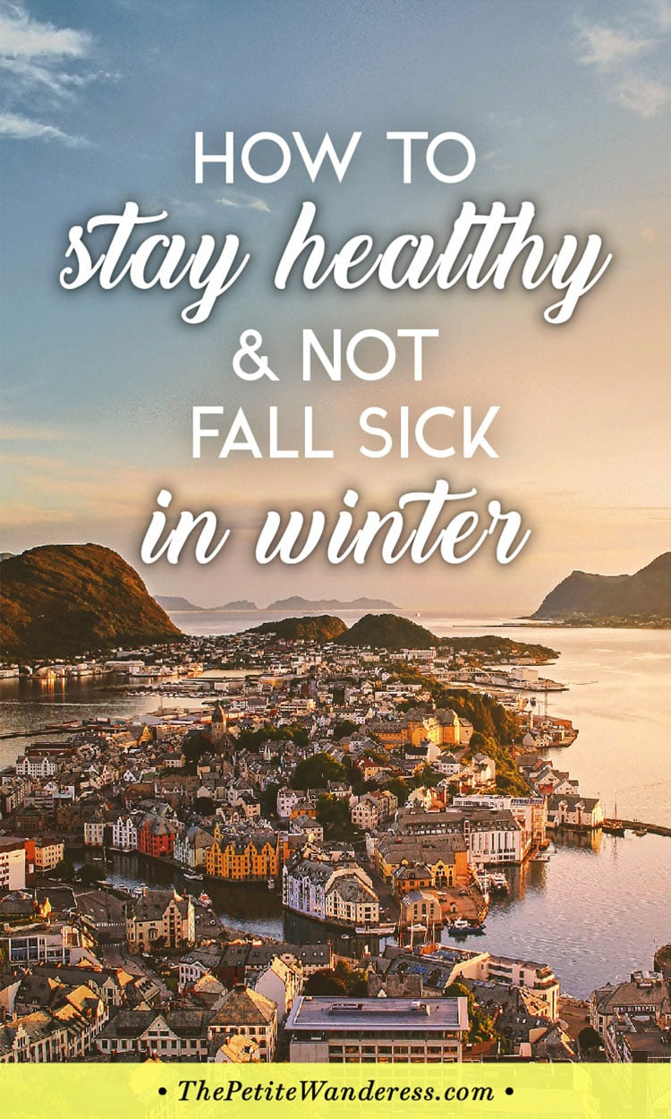 Tips to Stay Healthy in Winter & Cold Weather • The Petite Wanderess