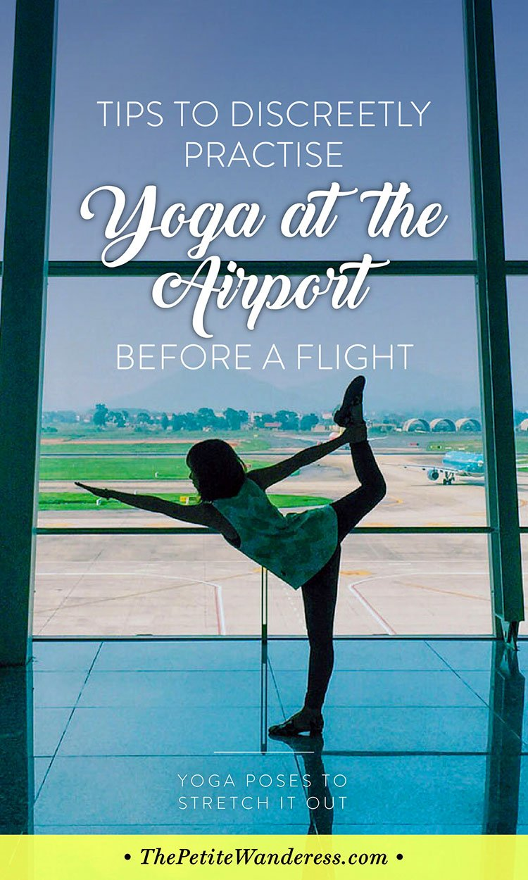 Yoga at the airport! #Preflight #yoga poses & stretches • The Petite Wanderess