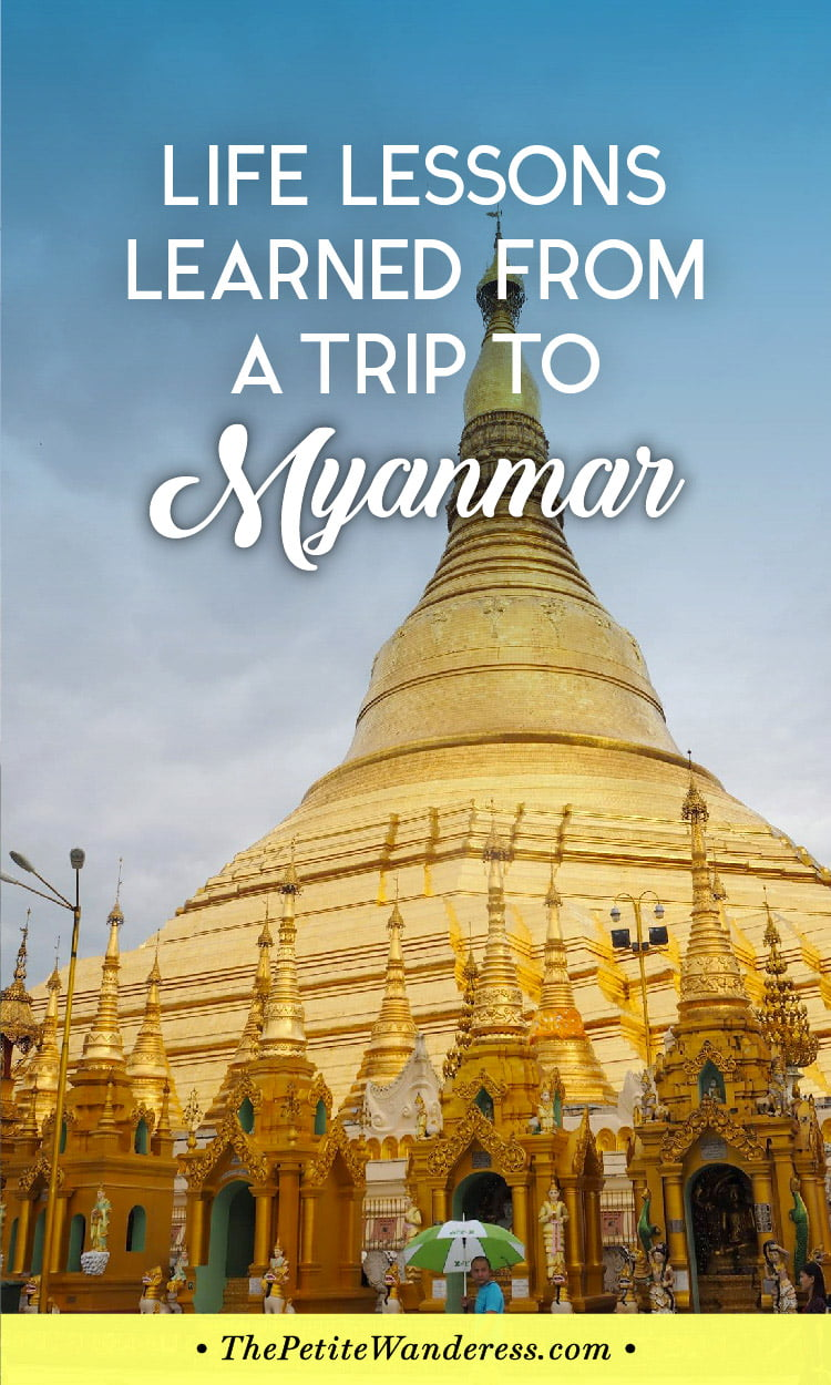 Life Lessons Myanmar Gave Me • The Petite Wanderess