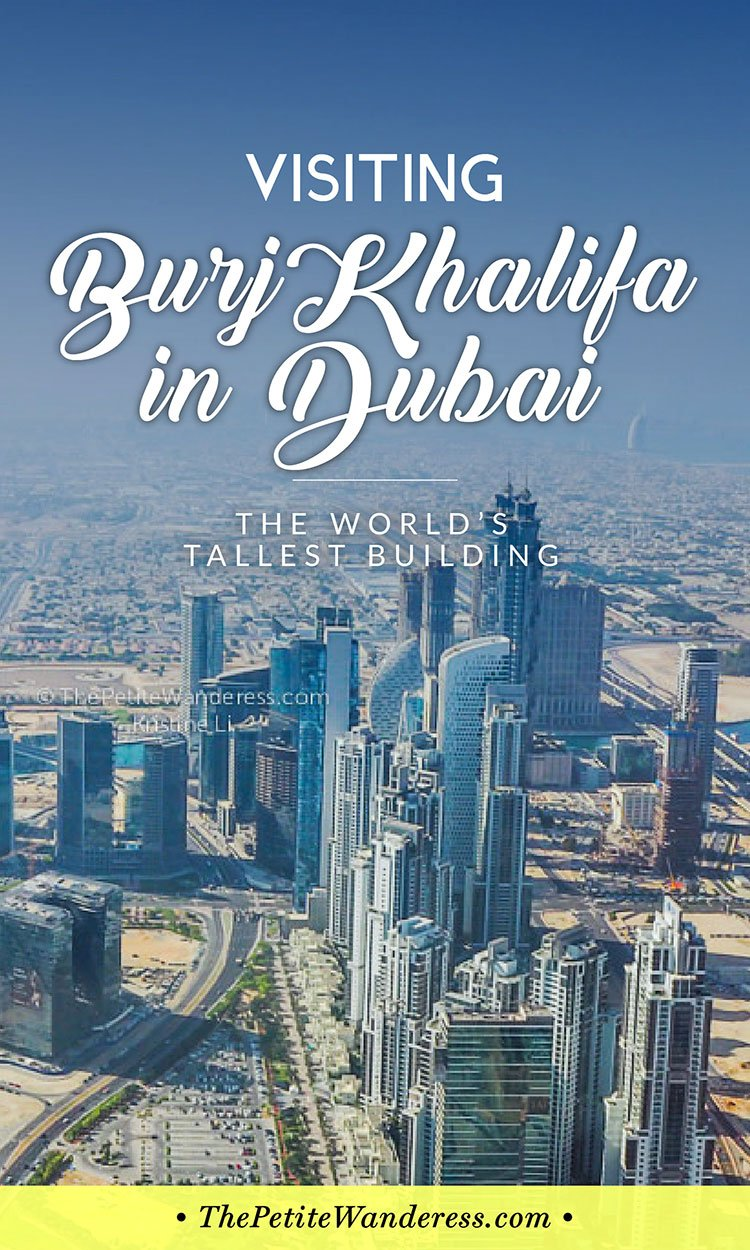 How it was to visit Burj Khalifa, Dubai • The Petite Wanderess