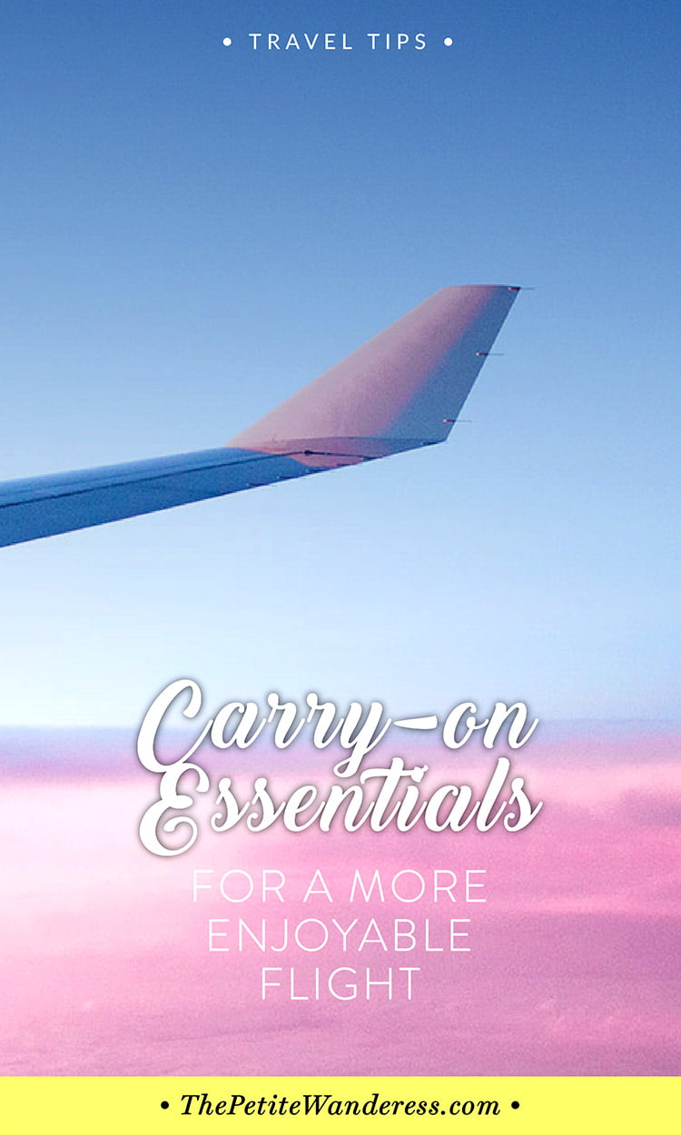 Carry-On Essentials for Better Flights • The Petite Wanderess