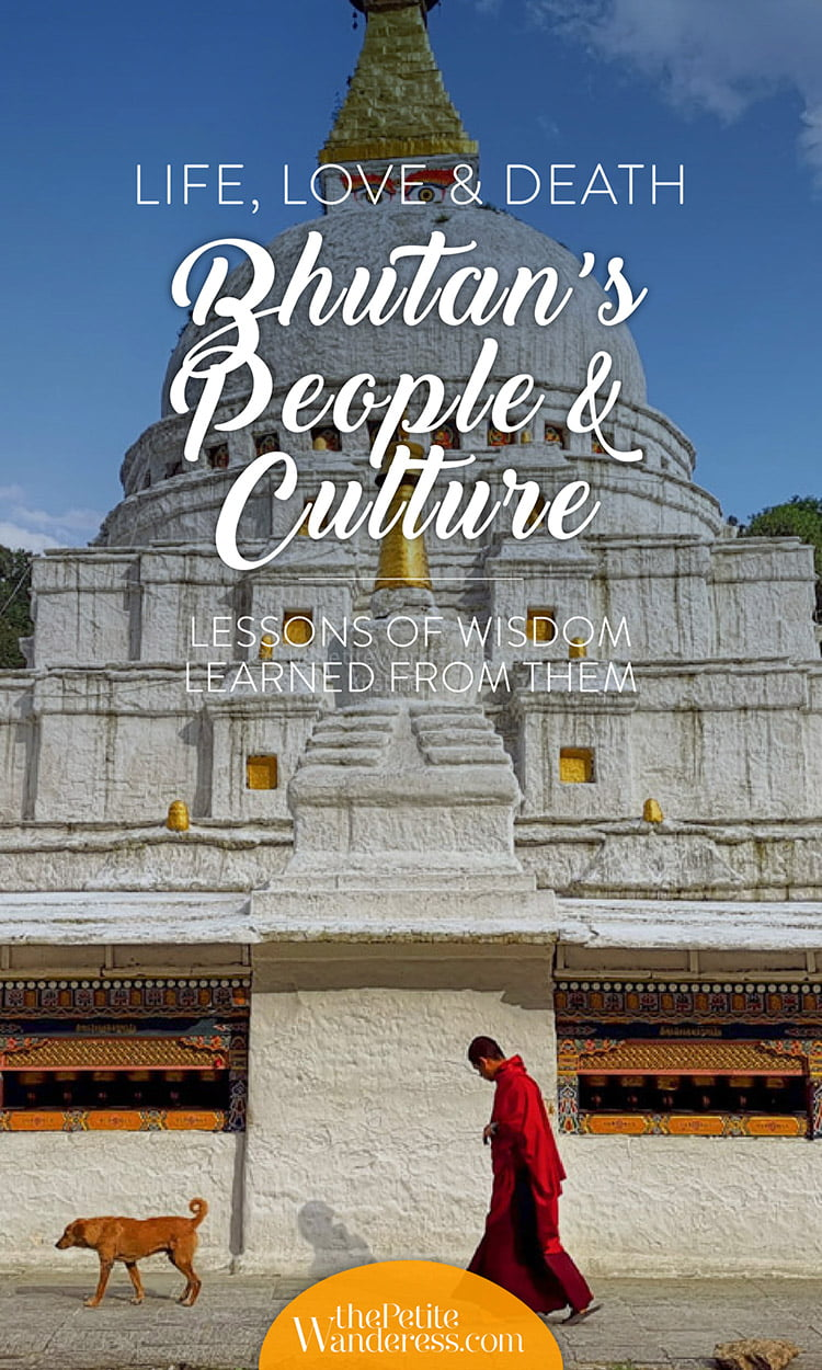Lessons on Love & Wisdom Learned from Bhutan's People and Culture • The Petite Wanderess